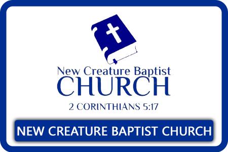 New Creature Baptist Church